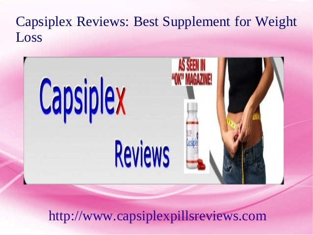 Capsiplex Reviews: Best Supplement for WeightLoss     http://www.capsiplexpillsreviews.com