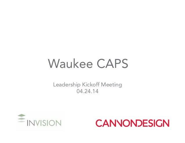 Waukee CAPS Leadership Kickoff Meeting 04.24.14