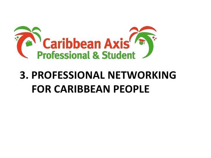 3. Professional networking for caribbean people<br />