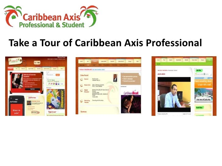 Take a Tour of Caribbean Axis Professional<br />