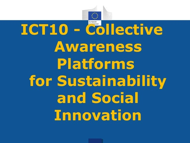 ICT10 - Collective Awareness Platforms for Sustainability and Social Innovation