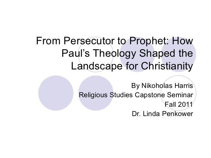 From Persecutor to Prophet: How Paul's Theology Shaped the Landscape for Christianity By Nikoholas Harris Religious Studie...