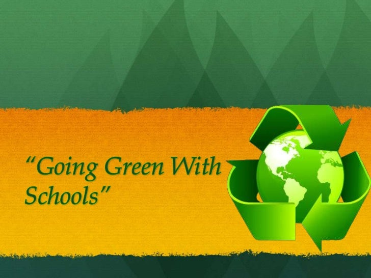 """""""Going Green With Schools""""<br />"""
