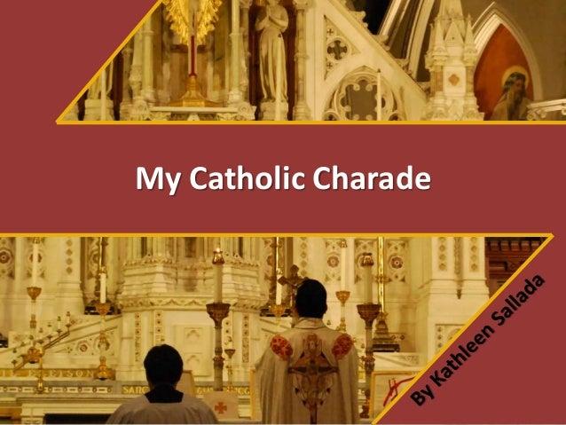 My Catholic Charade