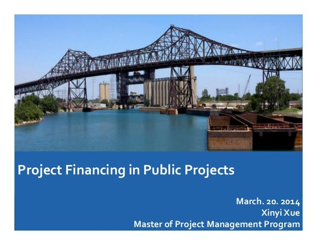 Project	   financing	   in	   public	   projects	   and	   a	    case	   study	   of	   a	   Public-­‐Private-­‐Partnership...
