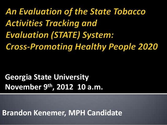 Georgia State UniversityNovember 9th, 2012 10 a.m.Brandon Kenemer, MPH Candidate