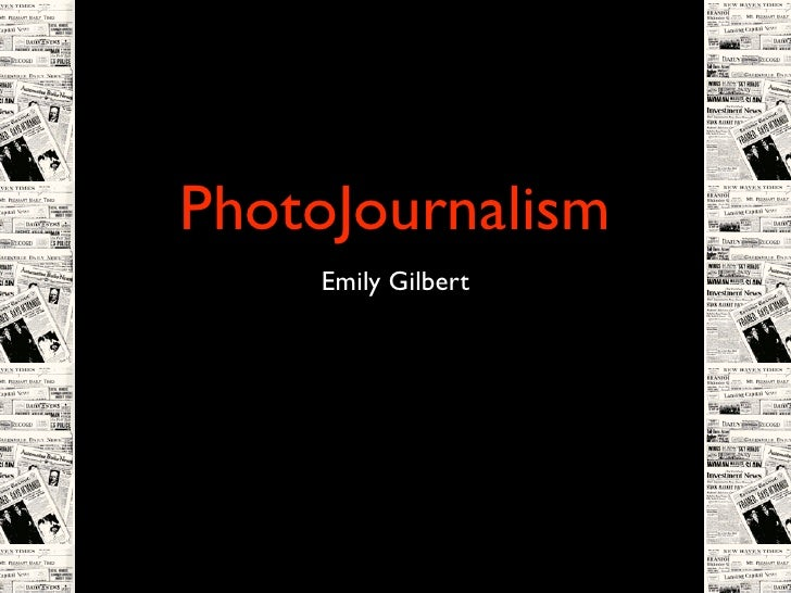 PhotoJournalism     Emily Gilbert