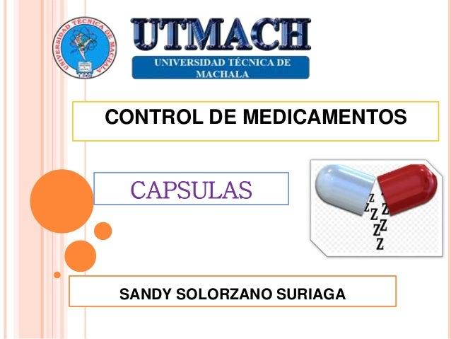 CAPSULAS CONTROL DE MEDICAMENTOS SANDY SOLORZANO SURIAGA