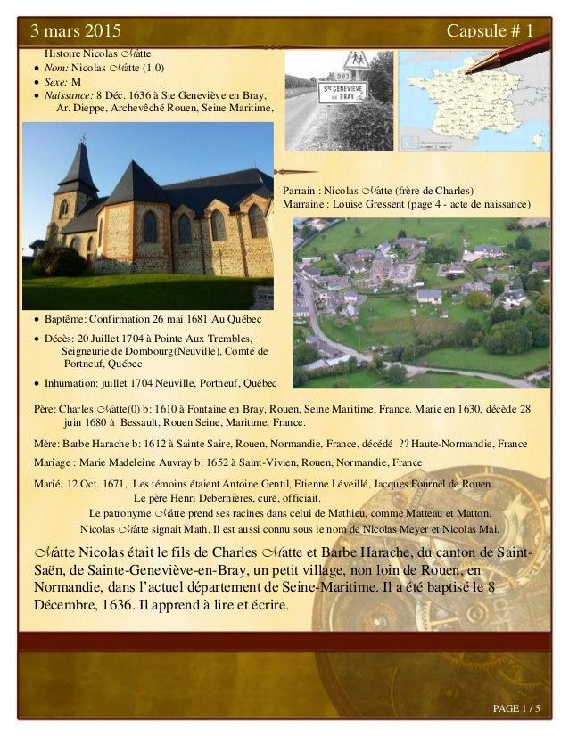 Histoire Nicolas Matte  Nom: Nicolas Matte (1.0)  Sexe: M  Naissance: 8 Déc. 1636 à Ste Geneviève en Bray, Ar. Dieppe, ...