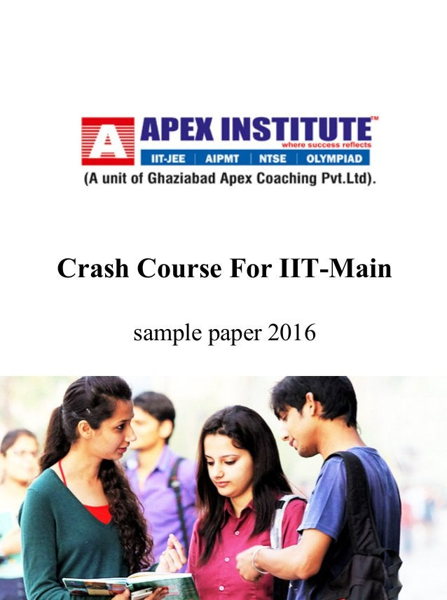 Crash Course For IIT-Main sample paper 2016