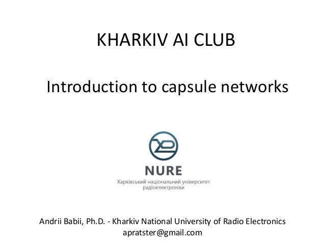 KHARKIV AI CLUB Andrii Babii, Ph.D. - Kharkiv National University of Radio Electronics apratster@gmail.com Introduction to...