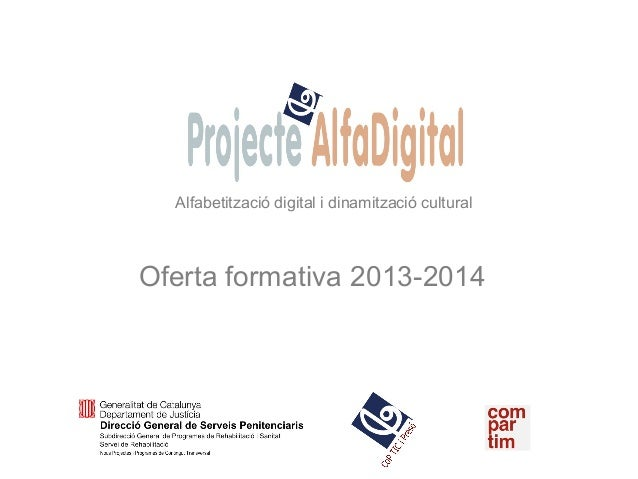 Alfabetització digital i dinamització cultural Oferta formativa 2013-2014