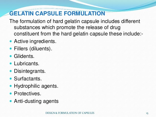 GELATIN CAPSULE FORMULATION The formulation of hard gelatin capsule includes different substances which promote the releas...