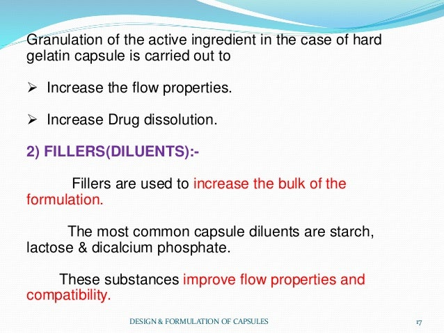 Granulation of the active ingredient in the case of hard gelatin capsule is carried out to  Increase the flow properties....