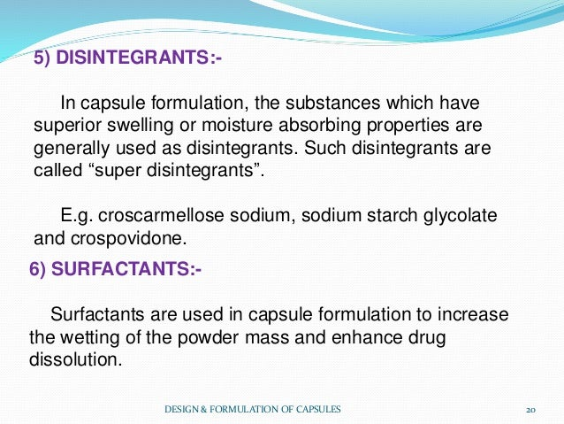 5) DISINTEGRANTS:- In capsule formulation, the substances which have superior swelling or moisture absorbing properties ar...