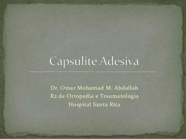 Dr. Omar Mohamad M. Abdallah R2 de Ortopedia e Traumatologia Hospital Santa Rita