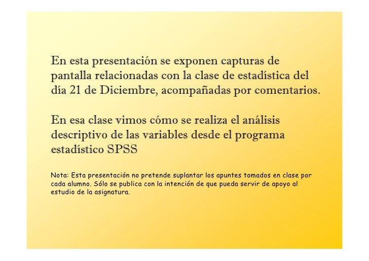 En esta presentación se exponen capturas de pantalla relacionadas con la clase de estadística del día 21 de Diciembre, aco...