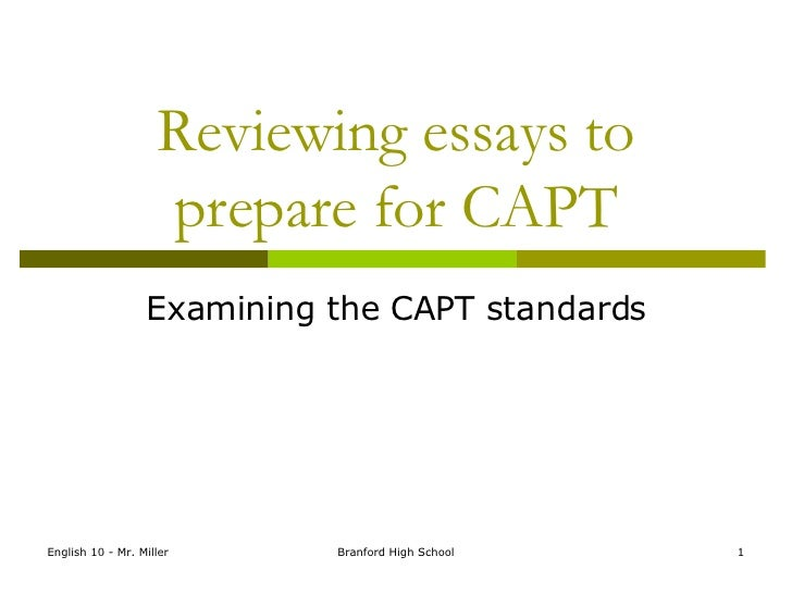 Reviewing essays to prepare for CAPT Examining the CAPT standards