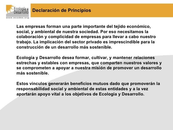 <ul><ul><li>Las empresas forman una parte importante del tejido económico, social, y ambiental de nuestra sociedad. Por es...