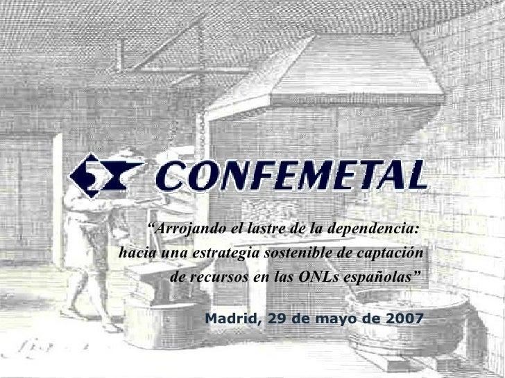 """"""" Arrojando el lastre de la dependencia:  hacia una estrategia sostenible de captación de recursos en las ONLs españolas"""" ..."""