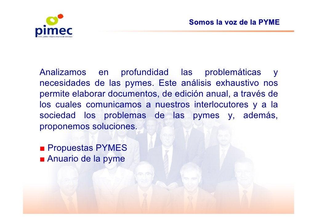 Somos la voz de la PYME     Analizamos en profundidad las problemáticas y necesidades de las pymes. Este análisis exhausti...