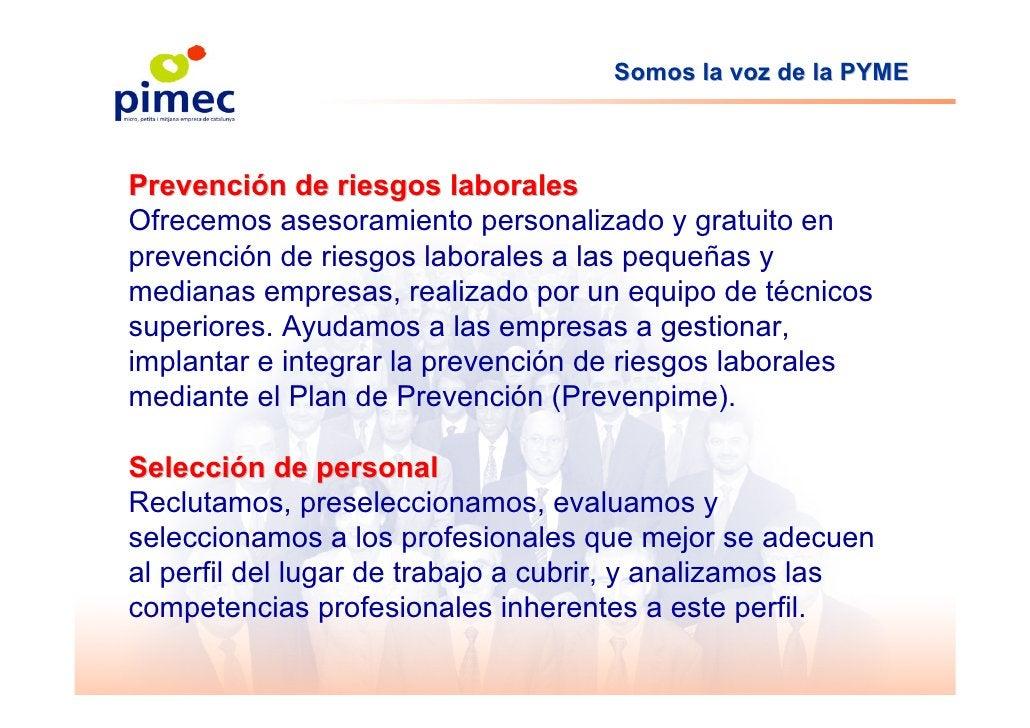 Somos la voz de la PYME    Prevención de riesgos laborales Ofrecemos asesoramiento personalizado y gratuito en prevención ...