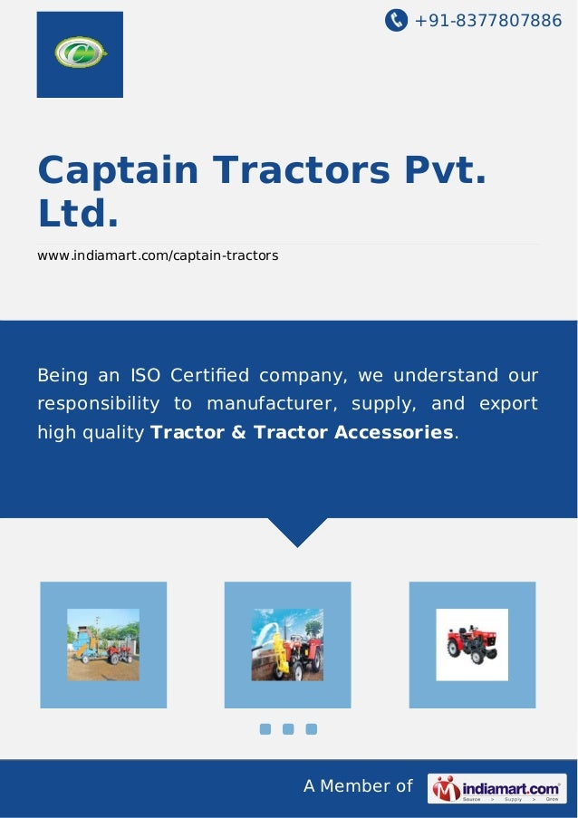 +91-8377807886 A Member of Captain Tractors Pvt. Ltd. www.indiamart.com/captain-tractors Being an ISO Certified company, we...