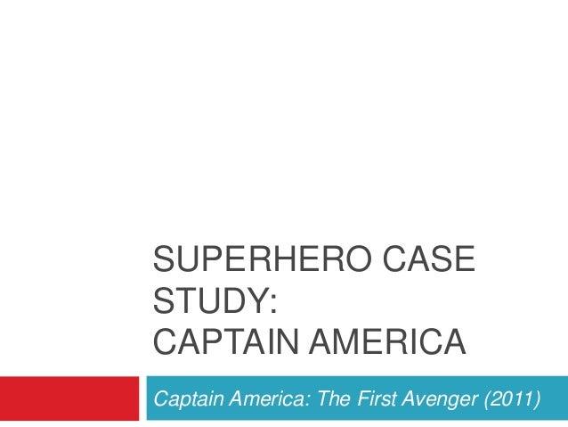 SUPERHERO CASESTUDY:CAPTAIN AMERICACaptain America: The First Avenger (2011)