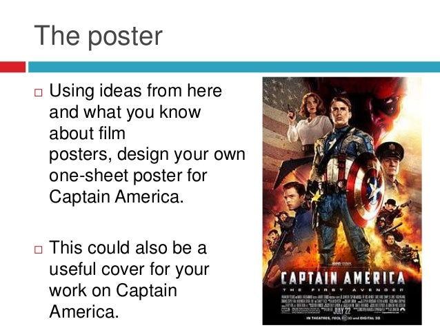 The poster Using ideas from hereand what you knowabout filmposters, design your ownone-sheet poster forCaptain America. ...
