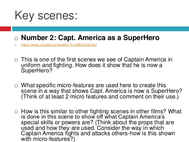 Key scenes: Number 2: Capt. America as a SuperHero https://www.youtube.com/watch?v=vdBO3uQcHgI This is one of the first...