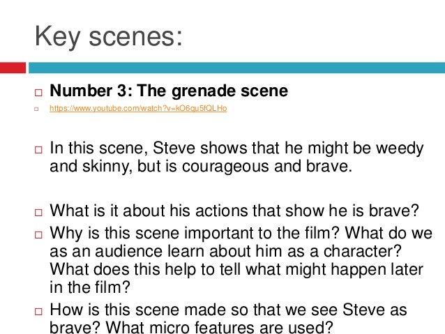 Key scenes: Number 3: The grenade scene https://www.youtube.com/watch?v=kO6qu5fQLHo In this scene, Steve shows that he ...