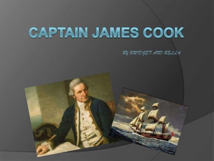 CAPTAIN JAMES COOK<br />BY BRIDGET AND BELLA<br />
