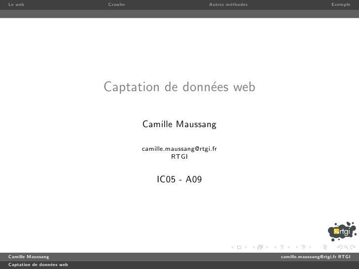 Le web                     Crawler                        Autres m´thodes                                                 ...
