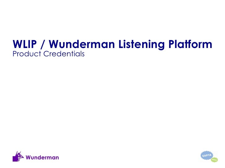 WLIP / Wunderman Listening PlatformProduct Credentials   Wunderman