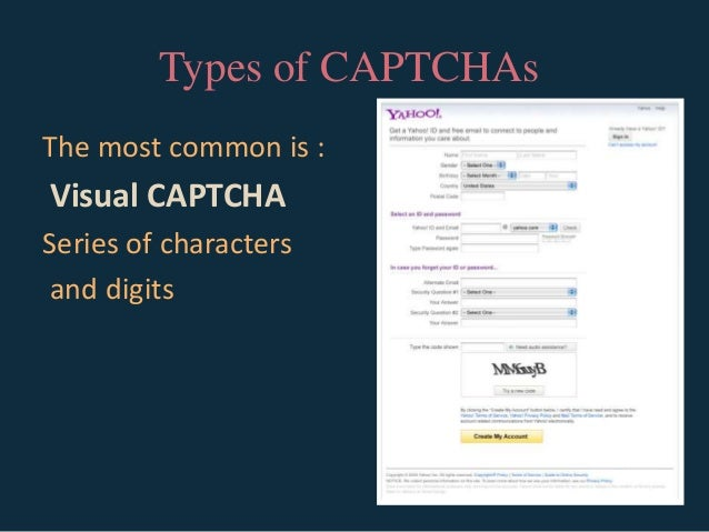 applications of captcha Some captcha creators came up with a way to increase the value of such an application: digitizing books an application called recaptcha harnesses users responses in captcha fields to verify the contents of a scanned piece of paper.