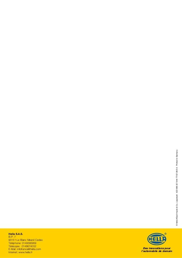 Des innovations pour l'automobile de demain ©HellaKGaAHueck&Co.,Lippstadt9Z2999227-944TT/07.09/2.6PrintedinGermany Hella S...