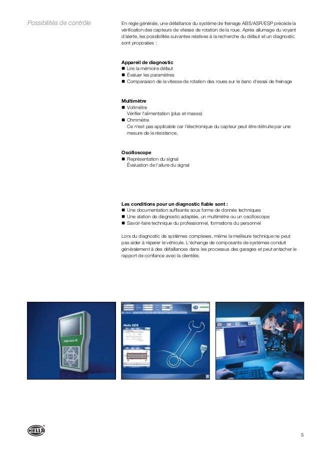 5 En règle générale, une défaillance du système de freinage ABS/ASR/ESP précède la vérification des capteurs de vitesse de...