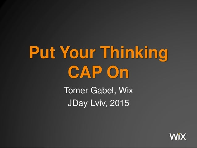 Put Your Thinking CAP On Tomer Gabel, Wix JDay Lviv, 2015