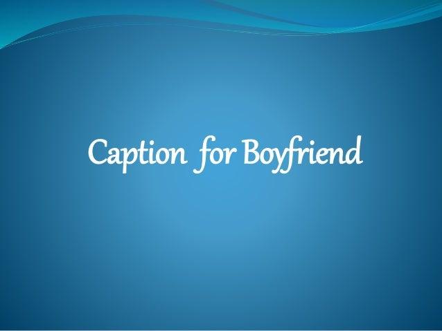 Caption for Boyfriend