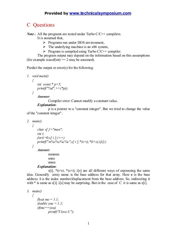 Provided by www.technicalsymposium.comC QuestionsNote : All the programs are tested under Turbo C/C++ compilers.        It...