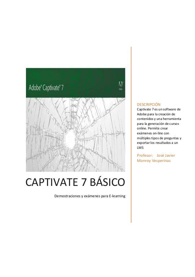 DESCRIPCIÓN Captivate 7 es un software de Adobe para la creación de contenidos y una herramienta para la generación de cur...