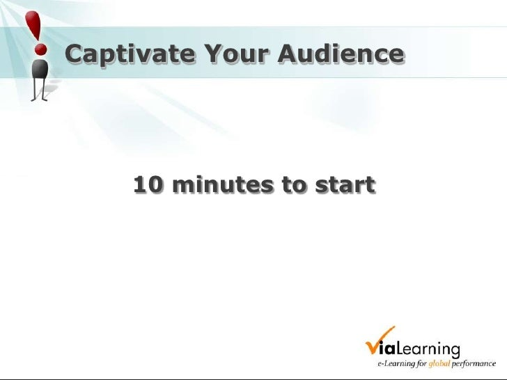 Captivate Your Audience<br />10 minutes to start<br />