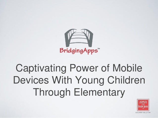 Captivating Power of Mobile Devices With Young Children Through Elementary