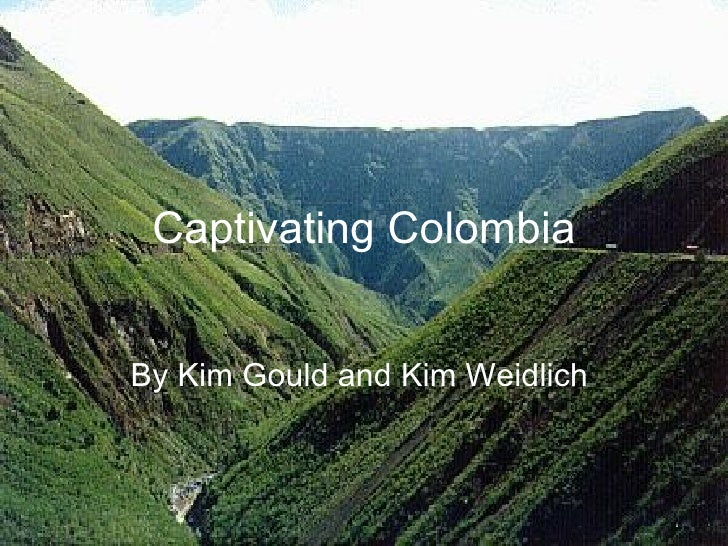 Captivating Colombia By Kim Gould and Kim Weidlich