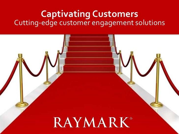 Captivating CustomersCutting-edge customer engagement solutions