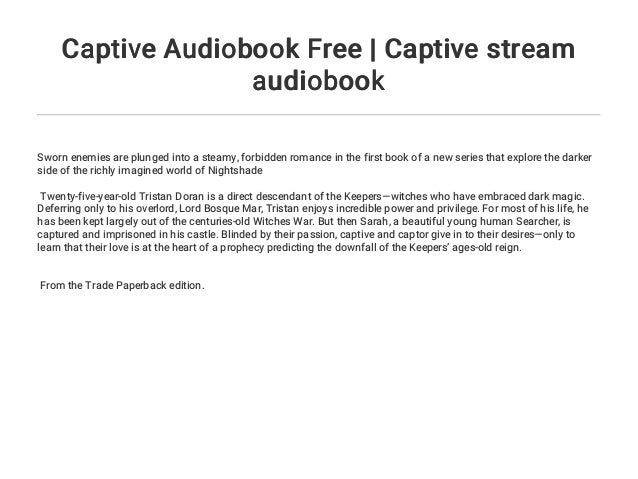 Captive Stream