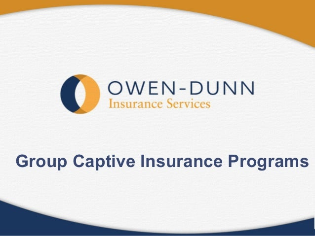 License # 0522677 Group Captive Insurance ProgramsGroup Captive Insurance Programs