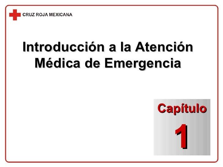 Introducción a la Atención Médica de Emergencia Capítulo 1
