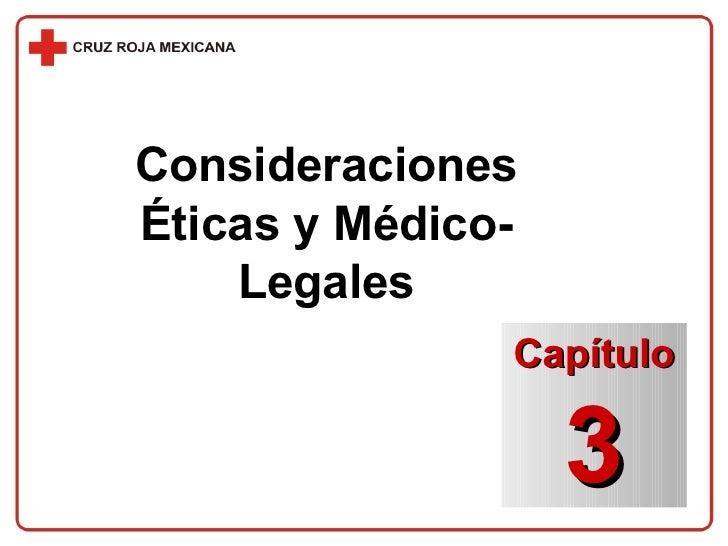 Consideraciones Éticas y Médico-Legales Capítulo 3