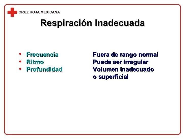 <ul><li>Frecuencia Fuera de rango normal </li></ul><ul><li>Ritmo Puede ser irregular </li></ul><ul><li>Profundidad Volumen...